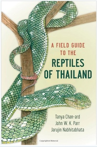 A Field Guide to the Reptiles of Thailand. Snakes, Turtles, Lizards, Geckos, Crocodiles.