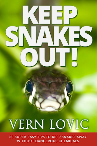 Keep Snakes Out! 30 Super-easy Tips to Keep Snakes Away Without Dangerous Chemicals. Snake book by Vern Lovic.